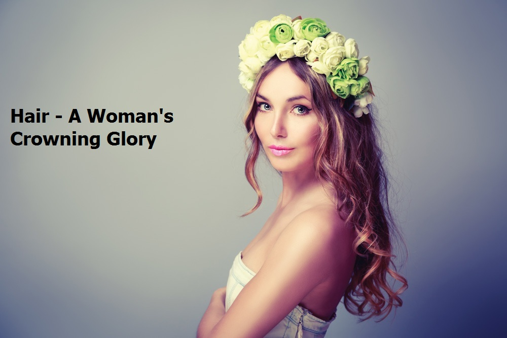 Hair: Every Woman's Crowning Glory