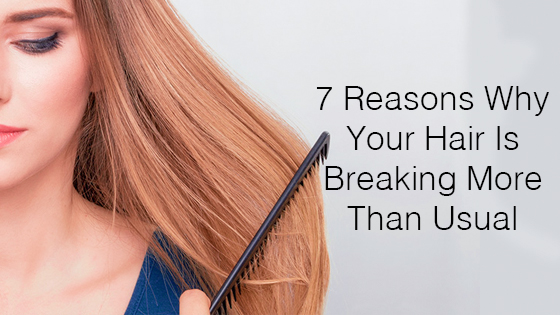 Hair Care Tips: 7 Reasons Why Your Hair Is Breaking More Than Usual